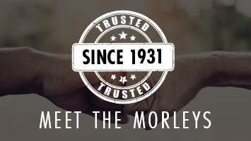 Trusted Since 1931 Meet The Morleys